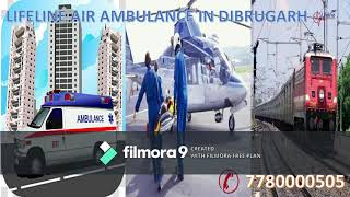 Lifeline Air Ambulance in Dibrugarh Fly to Reach On-Time