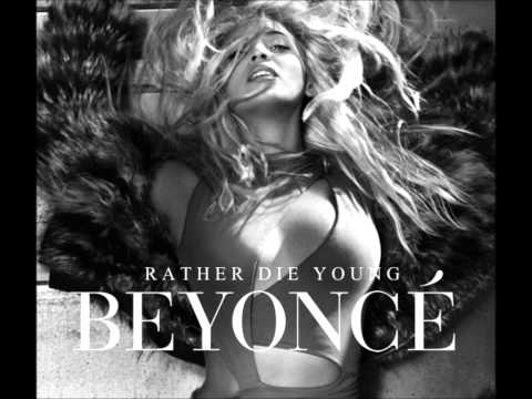 , title : 'Beyoncé - Rather Die Young'