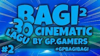 BAGI² 30'LAGU CINEMATIC BY GP.GAMERS 2 | ADA LAGU CINEMATIC'NYA ERPAN 1140 GUYS!#GPBAGIBAGI