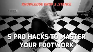 B-Boy Focus's 5 Pro Hacks for Better FOOTWORK // knowledge drop x .stance
