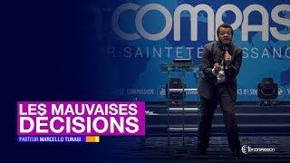 Les Mauvaises Décisions. Pasteur MARCELLO TUNASI Culte Du 20 Mars 2019