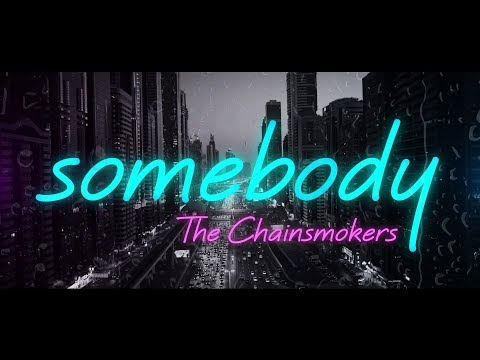 The Chainsmokers, Drew Love ‒ Somebody (Lyrics) 🎤 Mp3