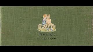 Passenger | Making Whispers