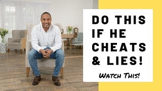 What To Do When Your Husband Cheats And Lies | Do THIS If He Cheats & Lies!