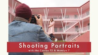 Contax T2 & Mamiya 7   Shooting Portraits