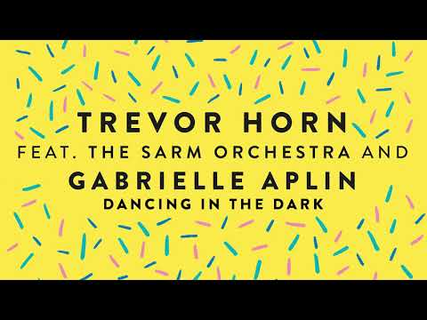 Trevor Horn (feat. Gabrielle Aplin & The Sarm Orchestra) - Dancing In The Dark