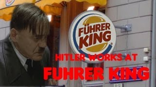 Hitler Works At Fuhrer King (Burger King)