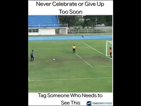 Great Reminder To NEVER Celebrate Or Give Up Too Soon