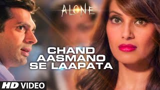 'Chand Aasmano Se Laapata'  - Song Video - Alone