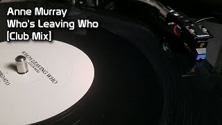 Anne Murray - Who's Leaving Who [Club Mix] (1986)