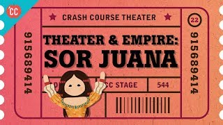 Pre-Columbian Theater, Spanish Empire, and Sor Juana: Crash Course Theater #22