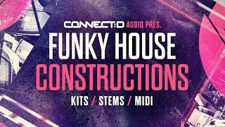 Funky House Constructions - West Coast House Samples -  CONNECT:D Audio