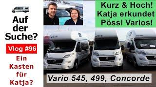 #96 Katja & Kai - Die Suche nach einer Ford Nugget Alternative - Pössl Vario 499, 545. Kann das was?