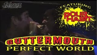 "GUTTERMOUTH w/ POUR HABIT ""PERFECT WORLD"""
