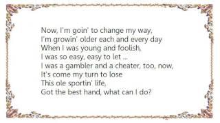 J.J. Cale - Sporting Life Blues Lyrics