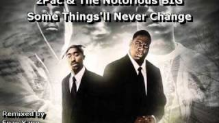 2pac, The Notorious BIG, E40 - Some Things'll Never Change (Yangsta Remix)
