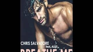 Chris Salvatore ft. Alius - Breathe Me