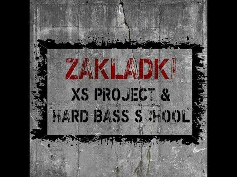 XS Project & Hard Bass School - Zakladki