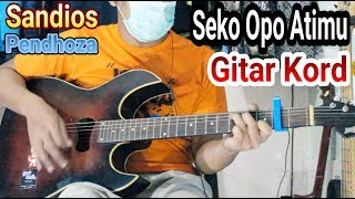 Sandios Pendhoza   Seko Opo Atimu Cover Gitar Chord By Kurniawan
