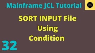 JCL Basics Tutorial 28,Sort the Input File Using Condition