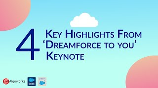 4 Key Highlights From the Dreamforce Keynote Event