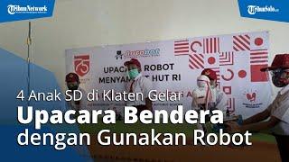 4 Anak SD di Klaten Gelar Upacara Bendera dengan Menggunakan Robot, Dibuat dan Dioperasikan Sendiri