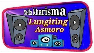 LIRIK LAGU NELLA KHARISMA : LUNGITING ASMORO......DUTA NIRWANA (OFFICIAL MUSIK)