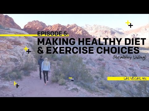 Ep5: Making Healthy Diet & Exercise Choices