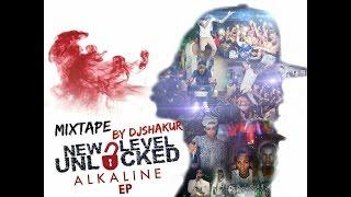 Alkaline - New Level Unlocked Mixtape (DJ Shakur) 2016