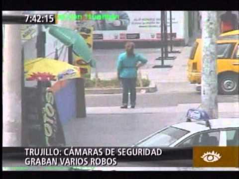 Trujillo: Cámaras de seguridad registran asaltos a transeúntes