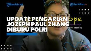 UPDATE Pencarian Jozeph Paul Zhang, Polri Minta Bantuan Central Authority Jerman-Belanda