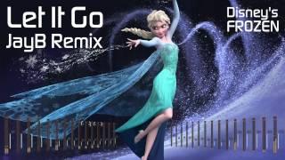 Idina Menzel - Let It Go (JayB Remix) [Disney's Frozen]