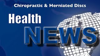 Today's Chiropractic HealthNews For You - Lumbar Disc Herniations