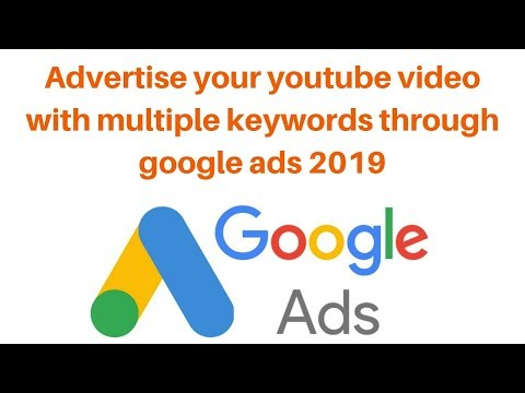 Advertise your youtube video with multiple keywords through google ads 2019