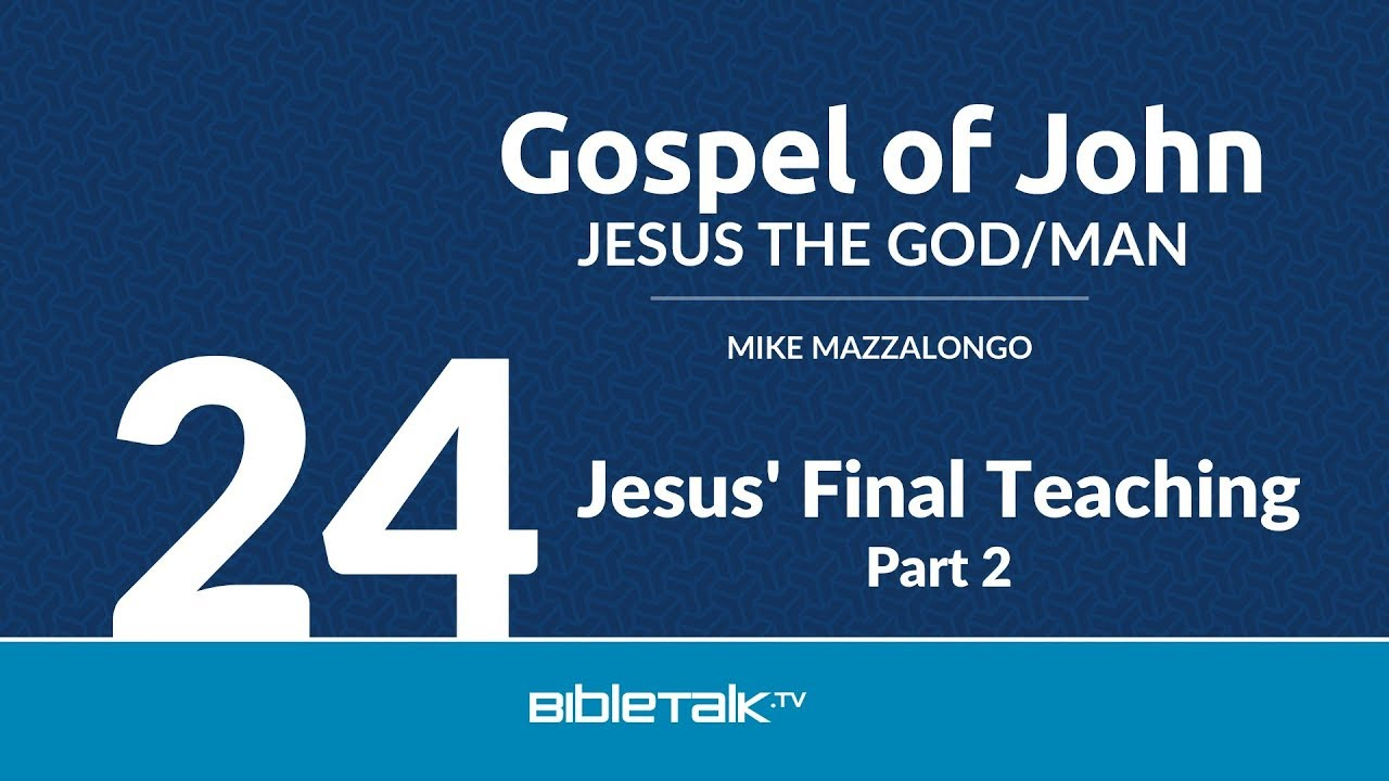 24. Jesus' Final Teaching - Part 2