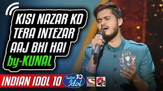 Kisi Nazar Ko Tera Intezar Aaj Bhi Hai Kunal Indian Idol 10 Salman Ali 4 November 2018