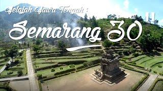 """TVC Jelajah Jawa Tengah : Semarang 30"""""""