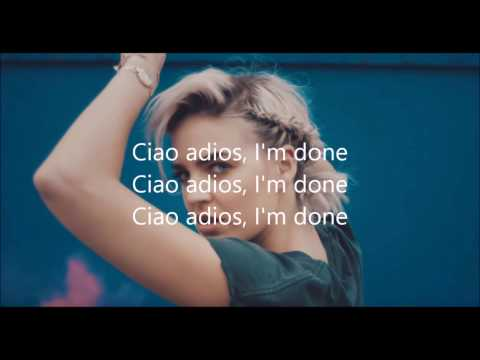 Ciao Adios, I'm done - Anne Marie Lyrics - Music Lyric