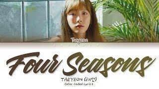 태연 (TAEYEON) - 사계 (Four Seasons) (가사 Eng/Rom/Han/Lyrics)