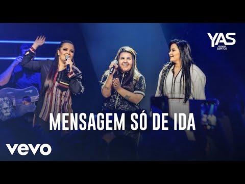Yasmin Santos Mensagem Só De Ida Ao Vivo Ft Maiara Amp Maraisa