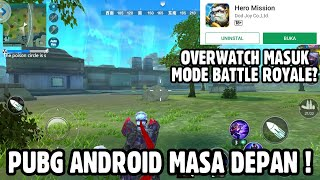 PUBG Android Paling Modern ! - Hero Mission Chiken Time / Battle Royale Mode