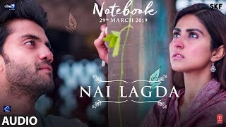 Full Song: Nai Lagda | Notebook | Zaheer Iqbal & Pranutan Bahl | Vishal Mishra