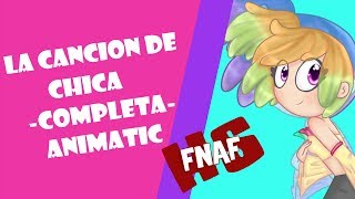 LA CANCION DE CHICA - COMPLETA / AlbertMShow / #FNAFHS