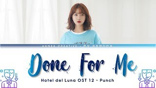 Punch (펀치)   Done For Me (Hotel Del Luna OST 12) Lyrics Color Coded (HanRomEng)