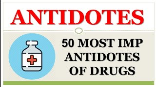 DRUG POISONING AND THEIR ANTIDOTES : 50 MOST IMP ANTIDOTES OF DRUG & POISONS