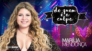 Marília Mendonça - De Quem É A Culpa? (Live)