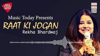 Raat Ki Jogan | Rekha Bhardwaj | Music Today - YouTube