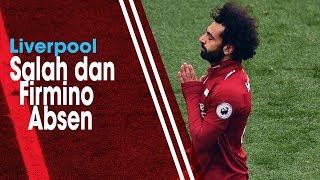 Mohamed Salah dan Firmino Dipastikan Absen saat Liverpool Menjamu Barcelona