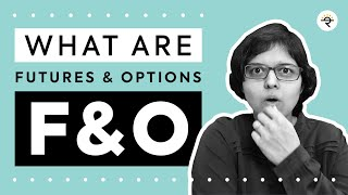 What Is Futures And Options Trading? F&O Explained By CA Rachana Ranade