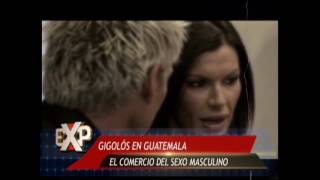 "EXPEDIENTES Programa 25 ""Gigolós en Guatemala"""